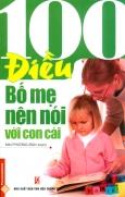 100 Điều Bố Mẹ Nên Nói Với Con Cái