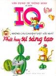 IQ Những Câu Chuyện Tuyệt Vời Nhất - Phát Huy Sự Sáng Tạo