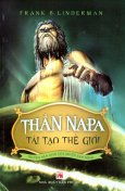 Thần NaPa Tái Tạo Thế Giới - Truyện Dân Gian Của Người Anh Điêng