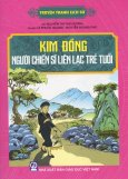 Truyện Tranh Lịch Sử: Kim Đồng - Người Chiến Sĩ Liên Lạc Trẻ Tuổi