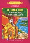 Truyện Tranh Lịch Sử: Lê Thánh Tông - Vị Vua Anh Minh, Tài Ba Trong Lịch Sử