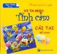 Tủ Sách Mẹ Kể Con Nghe - Vitamin Tình Cảm (Cái Tai Bỏ Chạy)