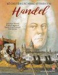 Kể Chuyện Các Nhạc Sĩ Thiên Tài - Handel