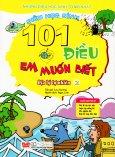 101 Điều Em Muốn Biết - Địa Lý Tự Nhiên (Tập 2)