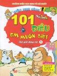 101 Điều Em Muốn Biết - Thế Giới Động Vật (Tập 1)