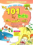 101 Điều Em Muốn Biết - Thế Giới Động Vật (Tập 2)