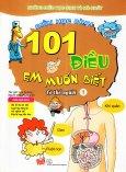 101 Điều Em Muốn Biết - Cơ Thể Người (Tập 1)