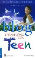 Blog Thành Công Của Teen (Song Ngữ) - Tái Bản 2017