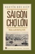 Sài Gòn - Chợ Lớn Nửa Cuối Thế Kỷ XIX