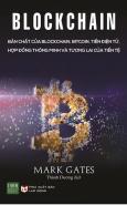 Blockchain: Bản Chất Của Blockchain, Bitcoin, Tiền Điện Tử, Hợp Đồng Thông Minh Và Tương Lai Của Tiền Tệ