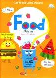Food - Thức Ăn (Lift-The-Flap-Lật Mở Khám Phá)