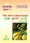 Trồng - Chăm Sóc & Phòng Trừ Sâu Bệnh Cam - Quýt - Bưởi - Chanh (Quyển 15)