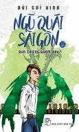 Ngũ Quái Sài Gòn - Tập 10: Rùa Thiêng Gươm Báu