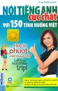 Nói Tiếng Anh Cực Chất Với 150 Tình Huống Việt - Hay Là Phượt Một Chuyến Đi!