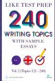 240 Writing Topics With Sample Essays Vol.2 (Topics 121 - 240)