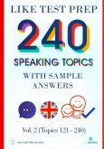 240 Speaking Topics With Sample Answers Vol.2 (Topics 121 - 240)