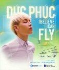 Đức Phúc - I Believe I Can Fly!