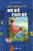 Những Truyện Hay Nhất Mẹ Kể Cho Bé (Kèm 1 CD) - Tái Bản 2016