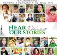 Hear Our Stories - Hãy Lắng Nghe Câu Chuyện Của Chúng Tôi
