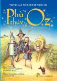 Truyện Hay Thế Giới Cho Thiếu Nhi - Phù Thủy Xứ Oz
