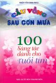 Cầu Vồng Sau Cơn Mưa - 100 Sáng Tác Dành Cho Tuổi Tím