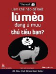 Làm Thế Nào Để Biết Lũ Mèo Đang Ủ Mưu Thủ Tiêu Bạn?