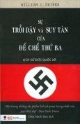 Sự Trỗi Dậy Và Suy Tàn Của Đế Chế Thứ Ba - Lịch Sử Đức Quốc Xã