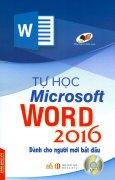Tự Học Microsoft Word 2016 (Kèm 1 CD) - Tái Bản 2017