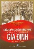 Cuộc Kháng Chiến Chống Pháp Của Đồng Bào Gia Định (1945 - 1954)