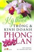 Kỹ Thuật Trồng Và Kinh Doanh Phong Lan (Tái Bản 2018)