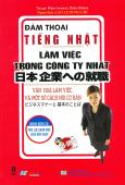 Đàm Thoại Tiếng Nhật - Làm Việc Trong Công Ty Nhật (Kèm 1 CD)