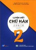 Luyện Viết Chữ Hán - Quyển 2