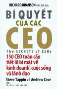 Bí Quyết Của Các CEO - 150 CEO Toàn Cầu Tiết Lộ Bí Mật Về Kinh Doanh, Cuộc Sống Và Lãnh Đạo