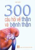 300 Câu Hỏi Về Thận Và Bệnh Thận