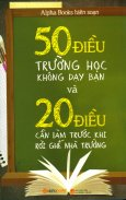 50 Điều Trường Học Không Dạy Bạn Và 20 Điều Cần Làm Trước Khi Rời Ghế Nhà Trường (Tái Bản 2018)