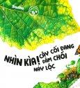 Ehon - Thực Phẩm Tâm Hồn Cho Bé - Nhìn Kìa! Cây Cối Đang Đâm Chồi Nảy Lộc
