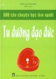500 Câu Chuyện Học Làm Người - Tu Dưỡng Đạo Đức
