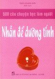 500 Câu Chuyện Học Làm Người - Nhẫn Để Dưỡng Tính