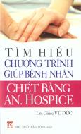 Tìm Hiểu Chương Trình Giúp Bệnh Nhân Chết Bằng An. Hospice