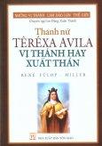 Thánh Nữ Têrêxa Avila - Vị Thánh Hay Xuất Thần