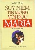 Suy Niệm Tin Mừng Với Đức Maria - Kinh Mân Nôi
