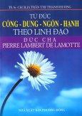 Tứ Đức Công - Dung - Ngôn - Hạnh Theo Linh Đạo Đức Cha Pierre Lambert De Lamotte