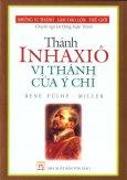 Những Vị Thánh Làm Đảo Lộn Thế Giới - Thánh Inhaxiô Vị Thánh Của Ý Chí