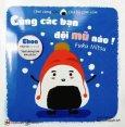 Ehon Nhật Bản - Chơi Cùng Giri - Chú Bé Cơm Nắm: Cùng Các Bạn Đội Mũ Nào!