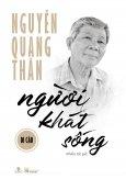 Nguyễn Quang Thân - Người Khát Sống