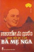 Nguyễn Ái Quốc Qua Hồi Ức Của Bà Mẹ Nga