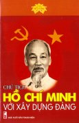 Chủ Tịch Hồ Chí Minh Với Xây Dựng Đảng