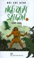 Ngũ Quái Sài Gòn - Tập 15: Người Rừng
