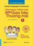 Cẩm Nang Tiếng Hàn Trong Giao Tiếp Thương Mại - Tập 1 (Kèm 1 CD)