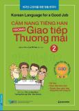 Cẩm Nang Tiếng Hàn Trong Giao Tiếp Thương Mại - Tập 2 (Kèm 2 CD)